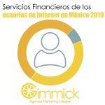 Servicios Financieros de los usuarios de Internet en México 2019