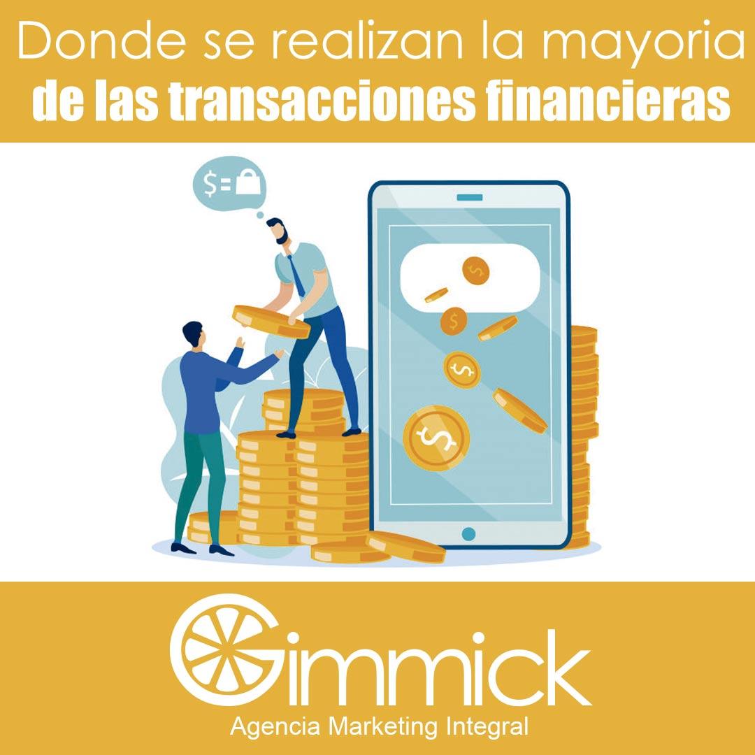 ¿Donde se realizan la mayoría de las transacciones financieras?