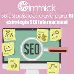 50 estadísticas clave para tu estrategia SEO Internacional