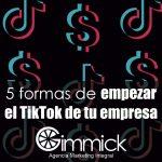 5 formas de empezar el TikTok de tu empresa