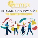 Millennials: Conoce más a tus clientes potenciales