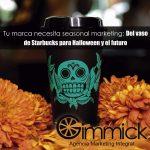 Tu marca necesita seasonal marketing: Del vaso de Starbucks para Halloween y el futuro