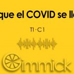 Lo que el COVID se llevo (Podcast Gimmick-T1.C1)