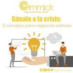 Gánale a la crisis: 5 consejos para negocios exitosos