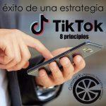 8 principios de TikTok que pueden significar el éxito de una estrategia