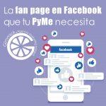 5 pasos para crear la fan page en Facebook que tu PyMe necesita