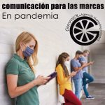 En pandemia, estos son los canales claves de comunicación para las marcas
