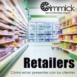 Que hacen los retailers para estar presentes con los clientes