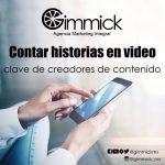 Contar historias en video, la clave de los creadores de contenido