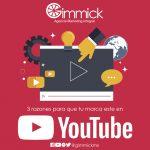 3 razones por las cuales tu marca tiene que estar en YouTube